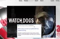 حل مشکل Stopped working در بازی Watch dogs 1