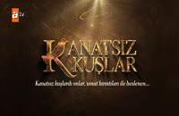 دانلود قسمت 40 پرنده های بی بال Kanatsiz Kuslar زیرنویس فارسی چسبیده سریال