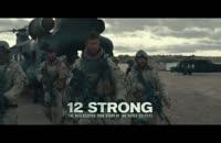 تریلر فیلم 12 نیرومند – Twelve Strong 2018 + دانلود