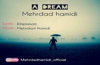دانلود آهنگ یک رویا از مهرداد حمیدی به همراه متن ترانه