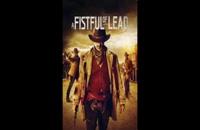 دانلود فیلم A Fistful of Lead 2018 +زیرنویس فارسی و دوبله