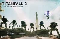 تریلر Titanfall 2