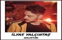 دانلود آهنگ ایلیاس یالچینتاش Gel Be Gokyuzum (Akustik) (Ilyas Yalcintas Gel Be Gokyuzum (Akustik))