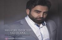 موزیک زیبای ناز ایلمه از بهزاد آذرسام