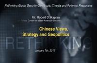 Robert D. Kaplan: Chinese Views, Strategy and Geopolitics