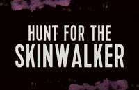دانلود زیرنویس فارسی فیلم Hunt For The Skinwalker 2018