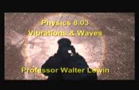 007106 - فیزیک: 3.موج و ارتعاش (Walter Lewin)
