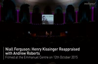 Niall Ferguson: Henry Kissinger Reappraised, with Andrew Roberts