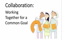 070009 - Collaboration: Working Together for a Common Goal
